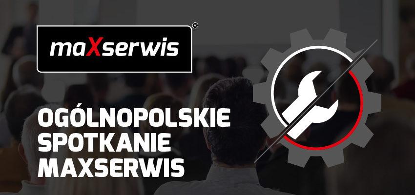 Ogólnopolskie spotkanie właścicieli warsztatów w sieci MaXserwis